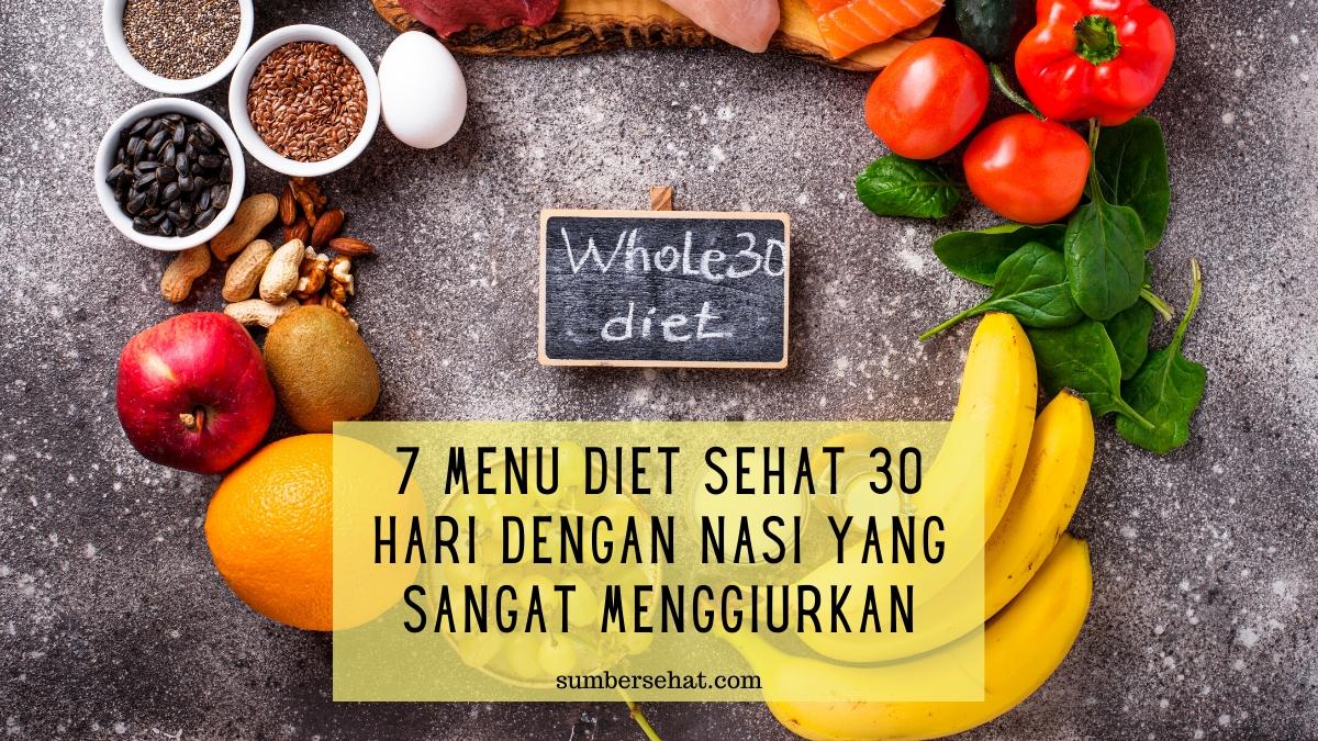 7 Menu Diet Sehat 30 Hari Dengan Nasi Yang Sangat Menggiurkan